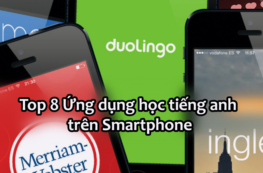 top 8 ứng dụng học tiếng anh phổ biến trên samrtphone